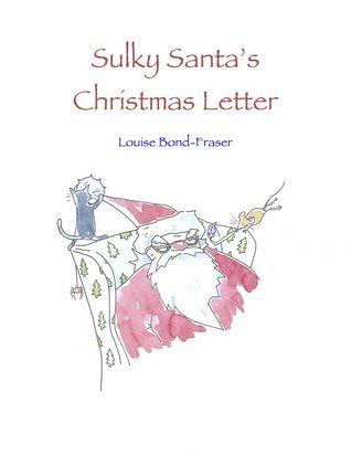 Sulky Santas Christmas Letter Louise Bond-Fraser