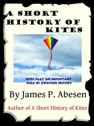 A Short History of Kites  by  Abe  Edwards