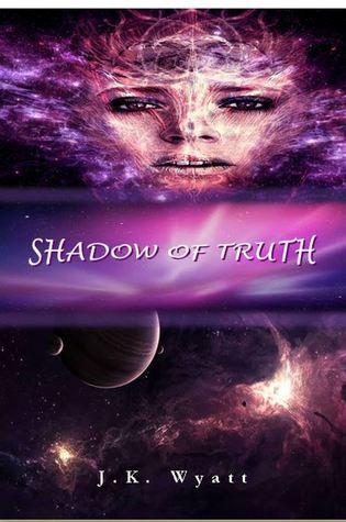 Shadow of Truth J.K. Wyatt