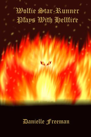 Wolfie Star-Runner Plays with Hellfire (The Star-Runner Chronicles #2) Danielle Freeman