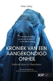 Kroniek van een aangekondigd onheil: Radicale islam in Vlaanderen  by  Peter Calluy