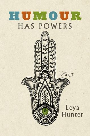 Humour Has Powers  by  Leya Hunter