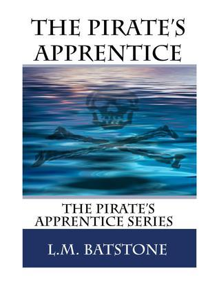 The Pirates Apprentice  by  L.M. Batstone