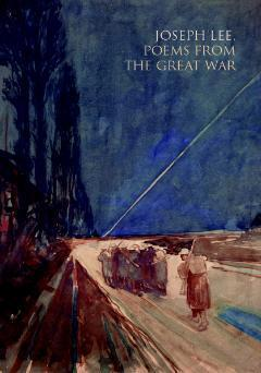 Poems From The Great War  by  Joseph Lee