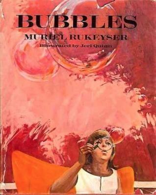 Bubbles  by  Muriel Rukeyser