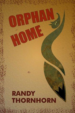 Orphan Home Randy Thornhorn