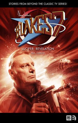Blakes 7: Lucifer: Revelation  by  Paul Darrow