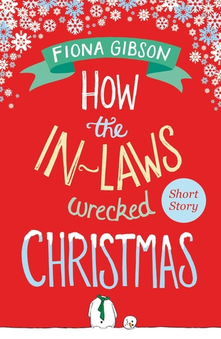How the In-Laws Wrecked Christmas Fiona Gibson
