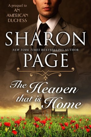 The Heaven that is Home (An American Duchess, #0.5) Sharon Page