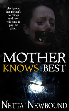Mother Knows Best Netta Newbound