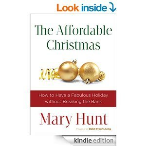 The Affordable Christmas: How to Have a Fabulous Holiday Without Breaking the Bank Mary Hunt