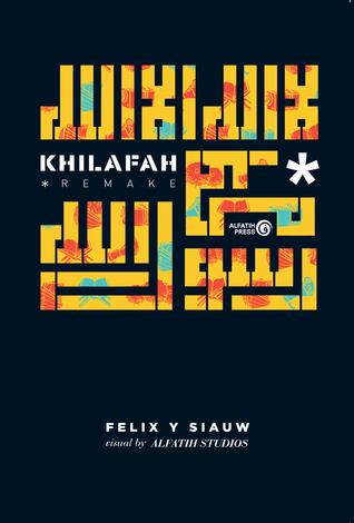 Khilafah*: Remake  by  Felix Y. Siauw