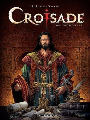 Croisade,Tome 7: Le maître des sables (Croisade, #7)  by  Jean Dufaux