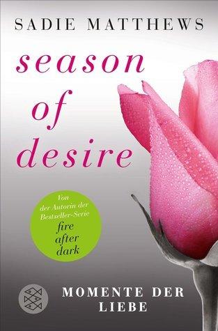 Momente der Liebe (Season of Desire #3) Sadie Matthews
