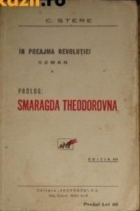 În preajma revoluției: I. Prolog: Smaragda Theodorovna C. Stere