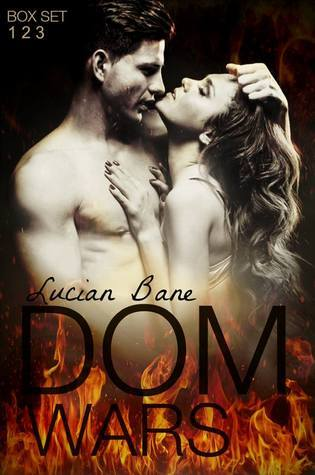 Dom Wars: Rounds 1, 2, 3 (Dom Wars, #1-3)  by  Lucian Bane
