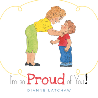 Im So Proud of You  by  Dianne Latchaw
