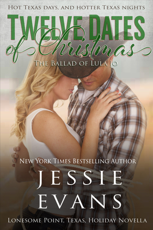 Twelve Dates of Christmas: The Ballad of Lula Jo (Lonesome Point, Texas, #2.5)  by  Jessie Evans