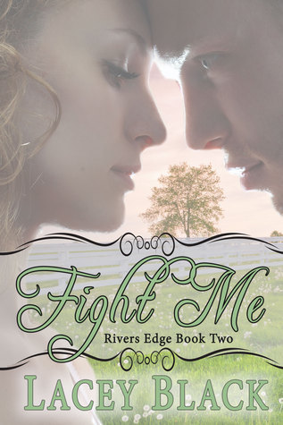 Fight Me (Rivers Edge, #2) Lacey Black