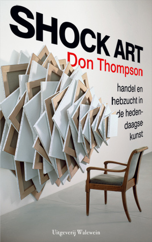 Shock art: kunst handel en hebzucht Don Thompson