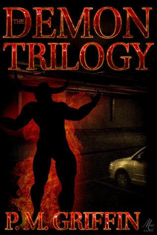 The Demon Trilogy P.M. Griffin