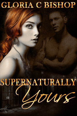 Supernaturally Yours  by  Gloria C. Bishop