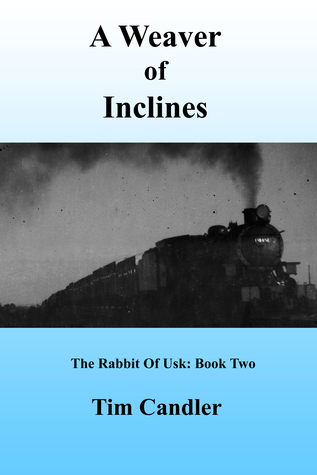 A Weaver of Inclines  by  Tim Candler