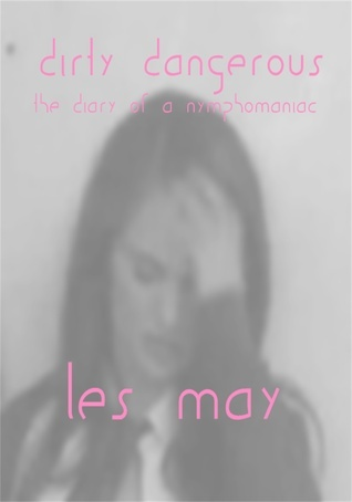 Dirty Dangerous  by  Les May