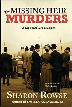 The Missing Heir Murders (Klondike Era Mystery, #3)  by  Sharon Rowse