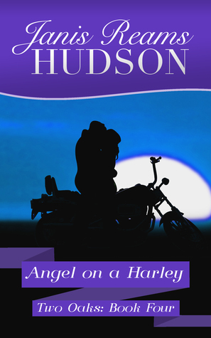 Angel on a Harley: The Two Oaks Series - Book Four  by  Janis Reams Hudson