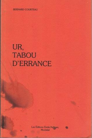 Ur, tabou derrance Bernard Courteau