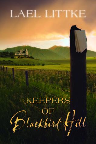 Keepers of Blackbird Hill Lael Littke