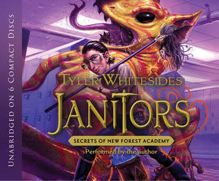 Janitors, Book 2: Secrets of New Forest Academy Tyler Whitesides