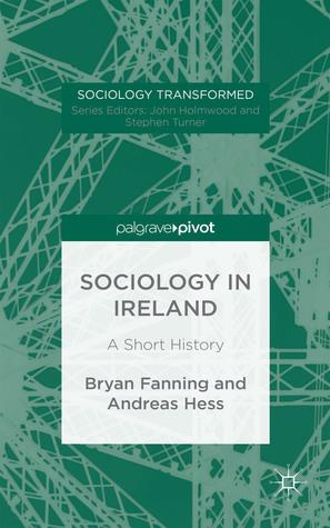 Sociology in Ireland: A Short History  by  Bryan Fanning