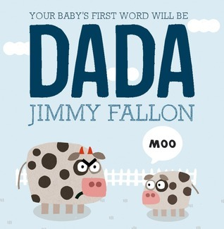 Your Babys First Word Will Be DADA Jimmy Fallon