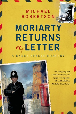 Moriarty Returns a Letter: A Baker Street Mystery  by  Michael Robertson