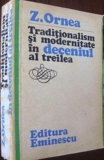 Tradiționalism și modernitate în deceniul al treilea Z. Ornea