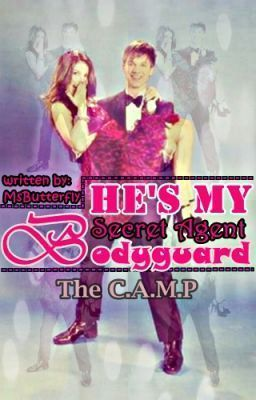 Hes My Secret Agent Bodyguard (The Camp, #5)  by  MsButterfly