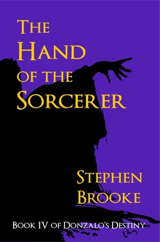 The Hand of the Sorcerer (Donzalos Destiny, #4)  by  Stephen  Brooke