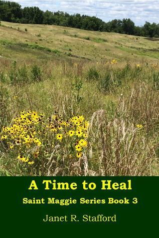 A Time to Heal (Saint Maggie, #3) Janet R. Stafford