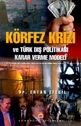 Körfez Krizi ve Türk Dış Politikası Karar Verme Modeli Ertan Efegil
