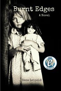 Burnt Edges: A Novel Dana Leipold