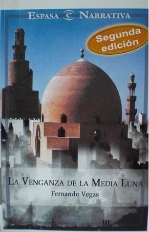 La Venganza de la Media Luna Fernando Vegas