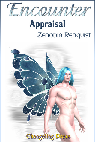 Encounter: Appraisal Zenobia Renquist