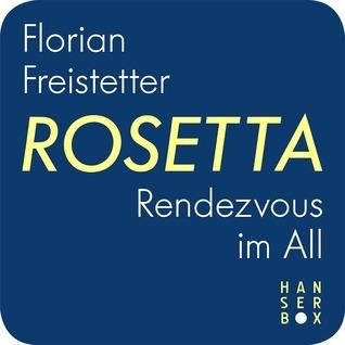 Rosetta - Rendezvous im All  by  Florian Freistetter