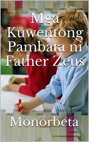Mga Kuwentong Pambata ni Father Zeus Monorbeta