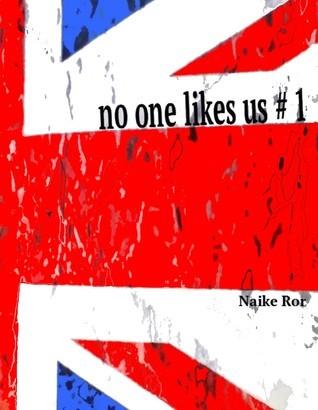 No one likes us (No one likes us #1) Naike Ror