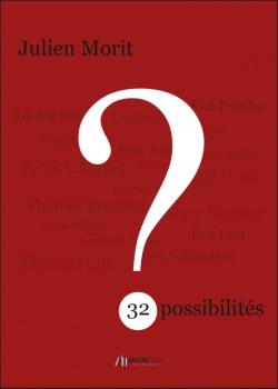 32 Possibilités  by  Julien Morit
