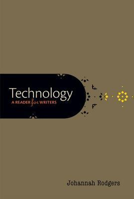 Technology: A Reader for Writers Johannah Rodgers