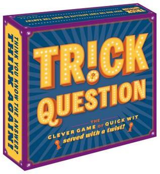 Trick Question: The Clever Game of Quick Wit—Served with a Twist!  by  Forrest-Pruzan Creative